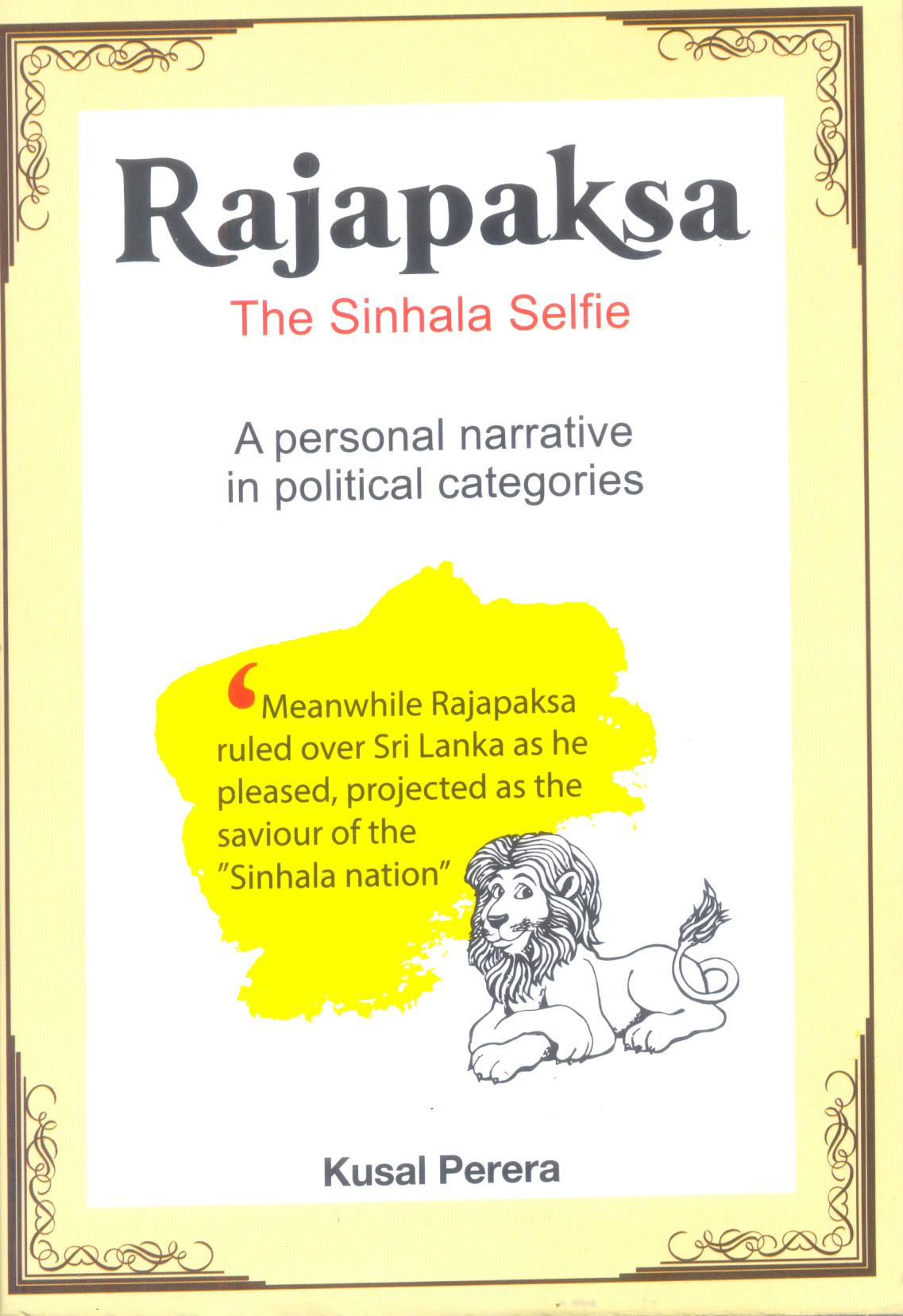 Rajapaksa The Sinhala Selfie