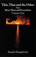 This, That and the Other From Here, There and Everywhere Vol:01