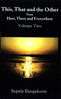 This, That and the Other From Here, There and Everywhere Vol:02