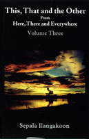 This, That and the Other From Here, There and Everywhere Vol:03
