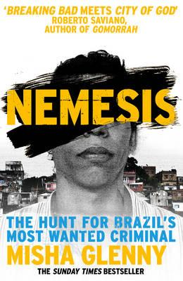 Nemesis : The Hunt For Brazils Most Wanted Criminal