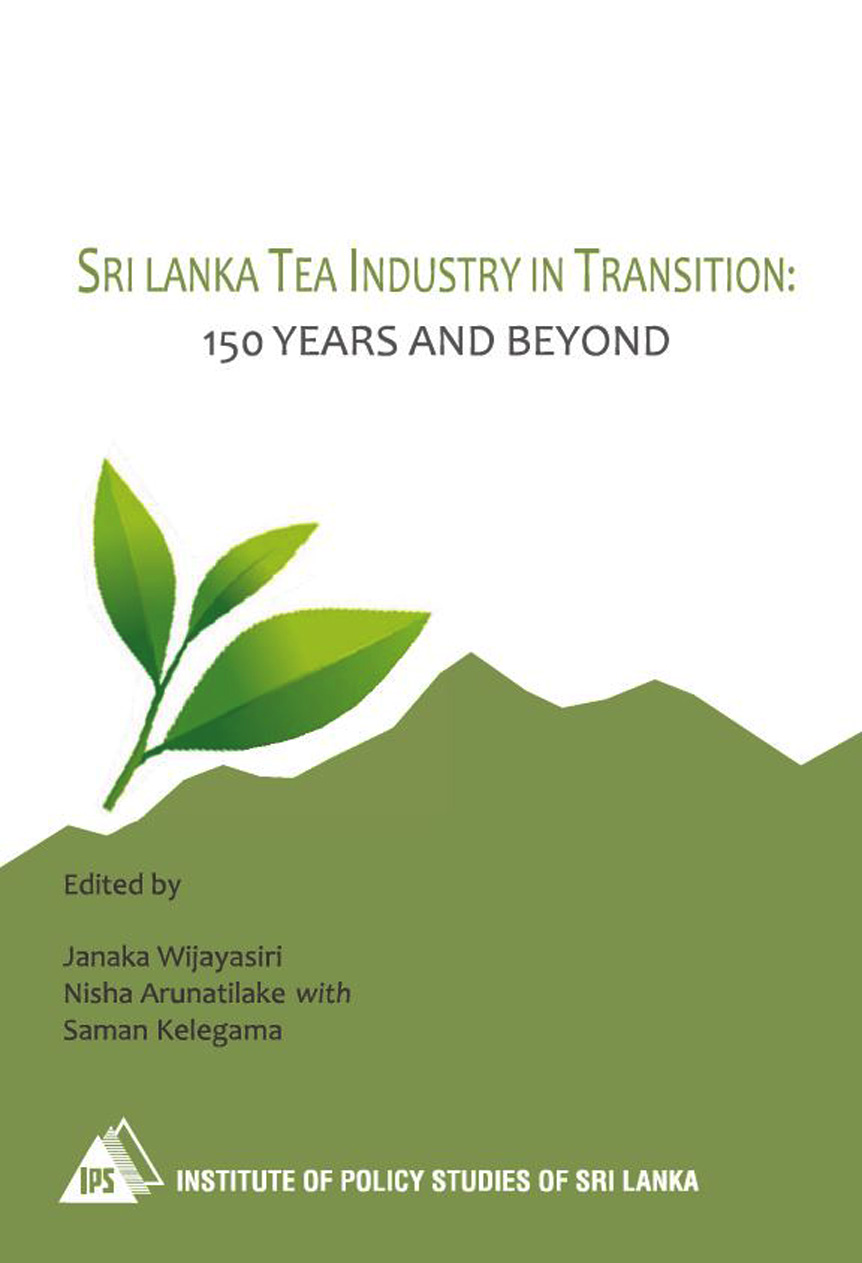 Sri Lanka Tea Industry in Transition : 150 Years and Beyond