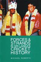 Forces & Strands in Sri Lanka's Cricket History