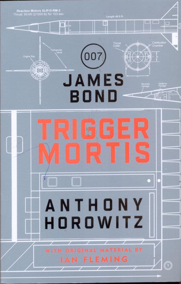 Trigger Mortis : A James Bond Novel