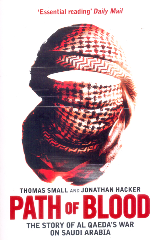 Path of Blood : Story of Al Qaedas War on Saudi Arabia