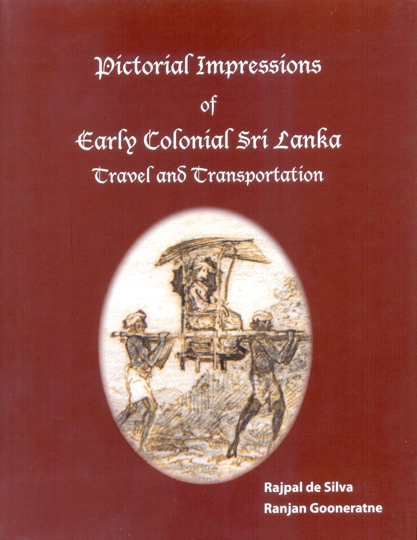 Pictorial Impressions Of Early Colonial Sri Lanka : Travel And Transportation