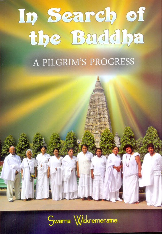 In Search Of The Buddha : A Pilgrims Progress